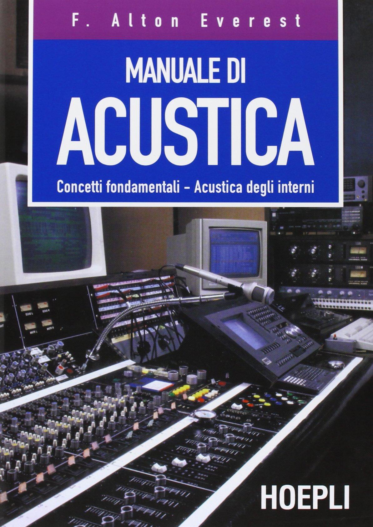 Manuale di acustica: Amazon.it: F. Alton Everest, D. Fuselli, G.  Bertinotti, R. Minerva: Libri