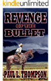 The Revenge of the Bullet: A Western Adventure (The U.S. Marshal Shorty Thompson Western Series Book 40)