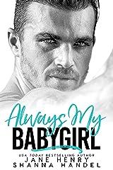 Always My Babygirl: A Billionaire Romance (Vegas Daddies) Kindle Edition