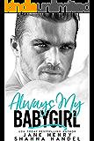 Always My Babygirl: A Billionaire Romance (Vegas Daddies)