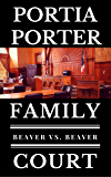 Beaver vs. Beaver: a legal comedy (Family Court, Book 1)