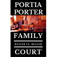 Beaver vs. Beaver: a legal comedy (Family Court, Book 1) (English Edition)