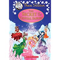 The Secret of The Crystal Fairies (Thea Stilton Special Edition #7): A Geronimo Stilton Adventure