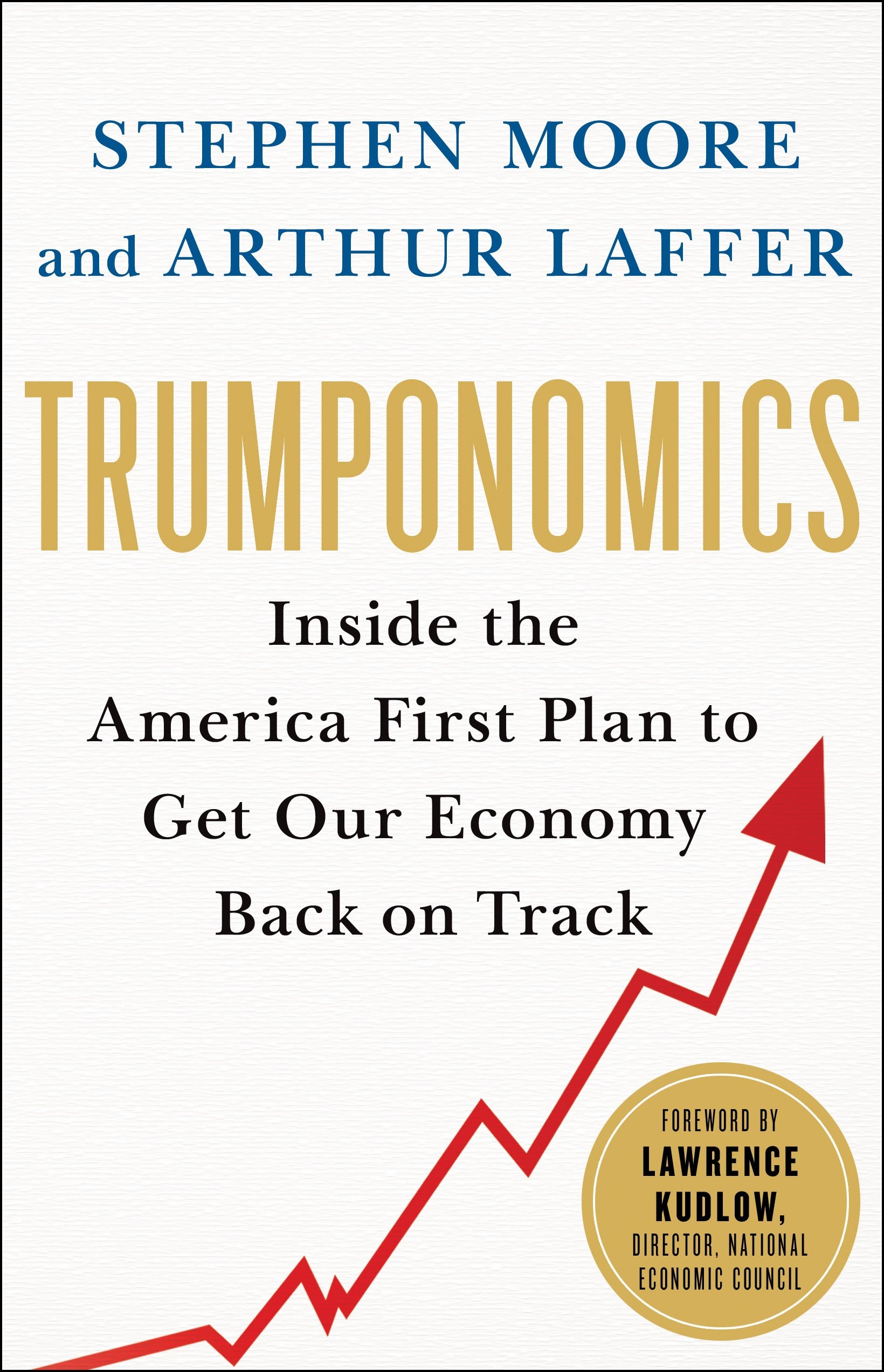trumponomics-inside-the-america-first-plan-to-get-our-economy-back-on-track