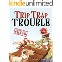 Trip Trap Trouble (Fairytale Fraud Book 1)
