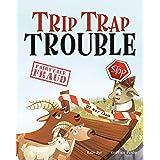 Trip Trap Trouble (Fairytale Fraud)