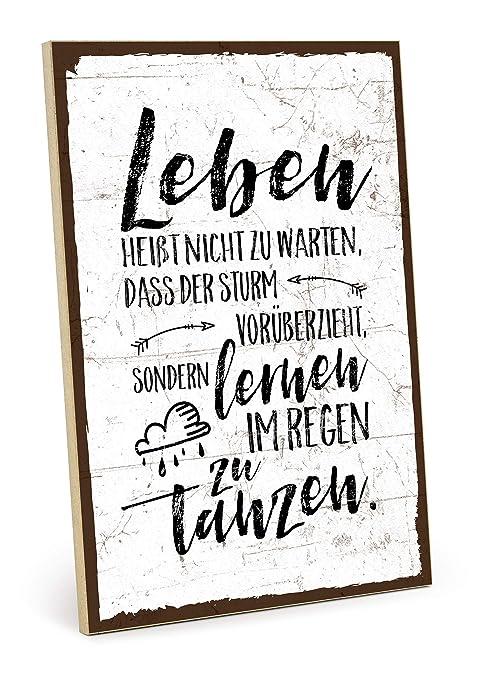 Typestoff Holzschild Mit Spruch Im Regen Tanzen Im Vintage Look Mit Zitat Als Geschenk Und Dekoration Zum Thema Leben Schicksal Geduld Und Sturm