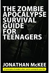 The Zombie Apocalypse Survival Guide for Teenagers Paperback