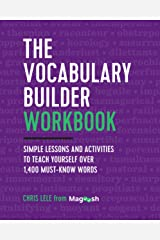 The Vocabulary Builder Workbook: Simple Lessons and Activities to Teach Yourself Over 1,400 Must-Know Words Kindle Edition