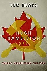 Hugh Hambleton, Spy: Thirty Years with the KGB Kindle Edition