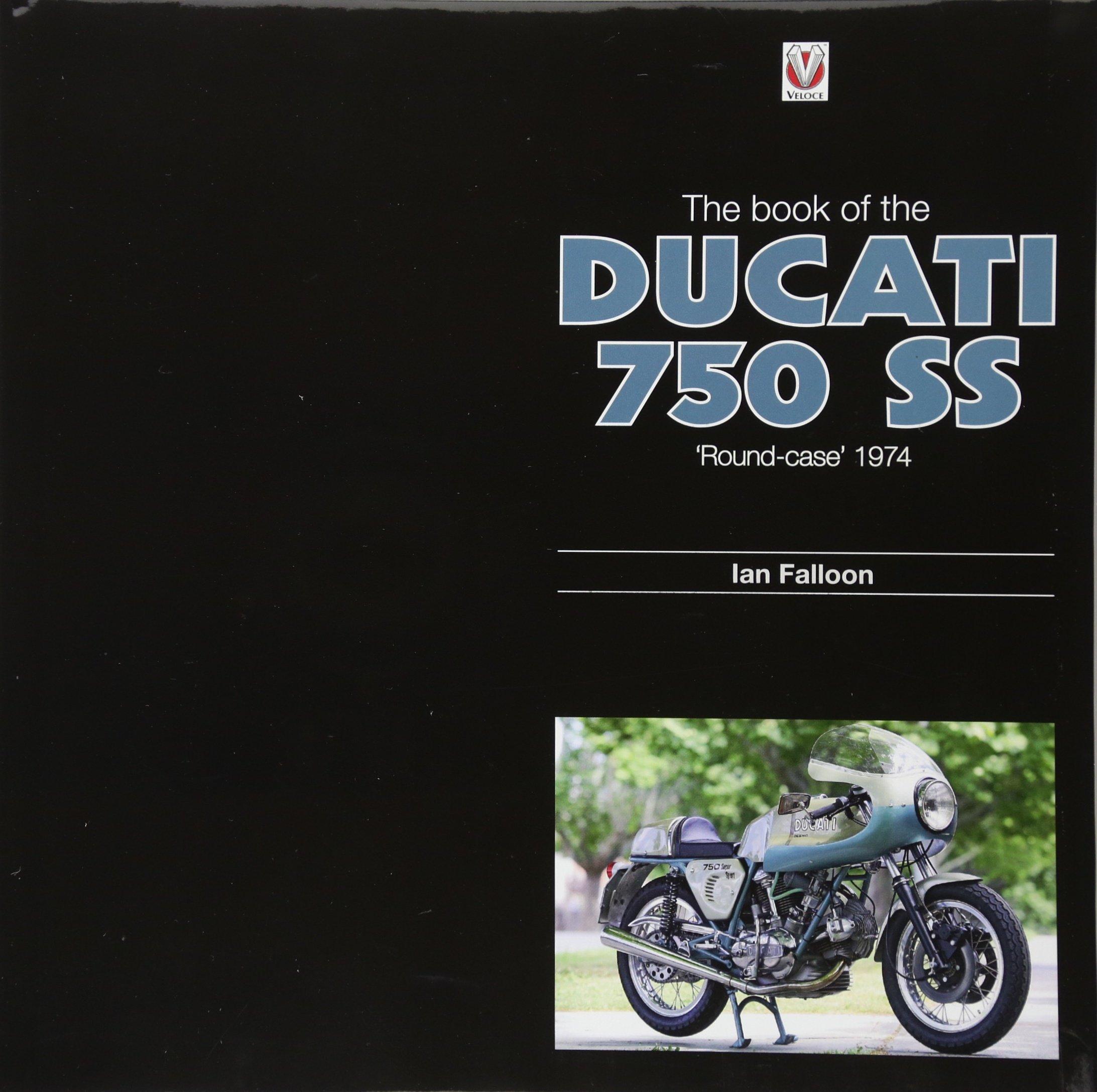 Book Of Ducati 750SS  'Round Case' 1974
