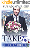 Take Two: A Second Chance Romance (Love Endures Book 1)