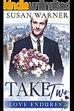 Take Two: A Clean Billionaire Romance (Love Endures Book 1)