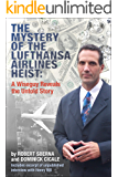 The Mystery of the Lufthansa Airlines Heist:: A Wiseguy Reveals the Untold Story