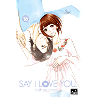 Say I Love You. T18 (French Edition)