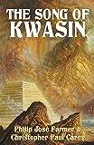 The Song of Kwasin: Khokarsa Series #3