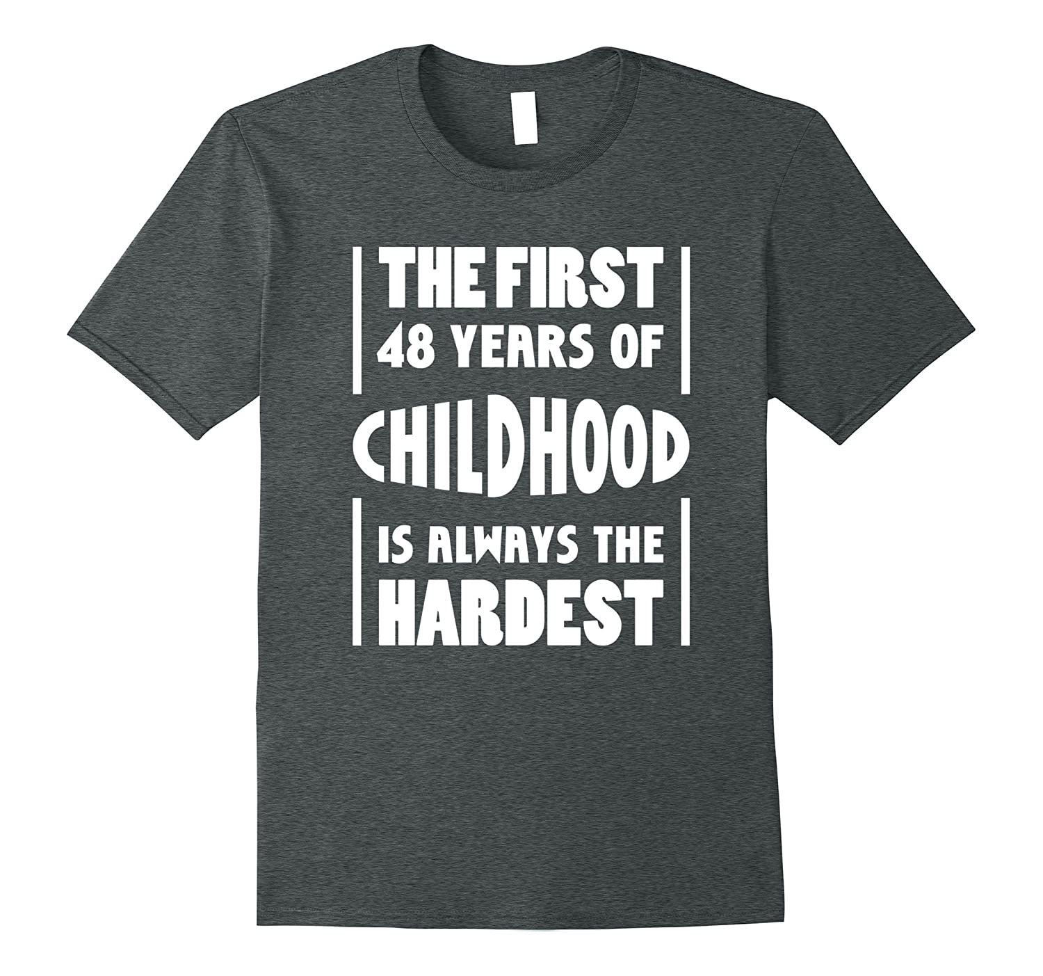 48th Birthday Gift Idea 48 Years Of Childhood T Shirt Funny