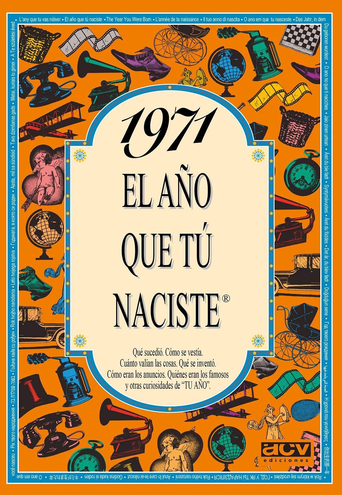 1971 EL AÑO QUE TU NACISTE (El año que tú naciste): Amazon.es: Collado Bascompte, Rosa: Libros
