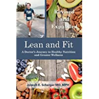 Lean and Fit: A Doctor's Journey to Healthy Nutrition and Greater Wellness: Revised and Expanded