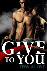 Give To You Kindle Edition