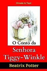 O Conto da Senhora Tiggy-Winkle (O Universo de Beatrix Potter Livro 6) eBook Kindle