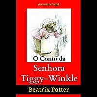 O Conto da Senhora Tiggy-Winkle (O Universo de Beatrix Potter Livro 6)