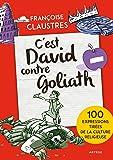 C'est David contre Goliath !: 100 expressions tirées de la culture religieuse