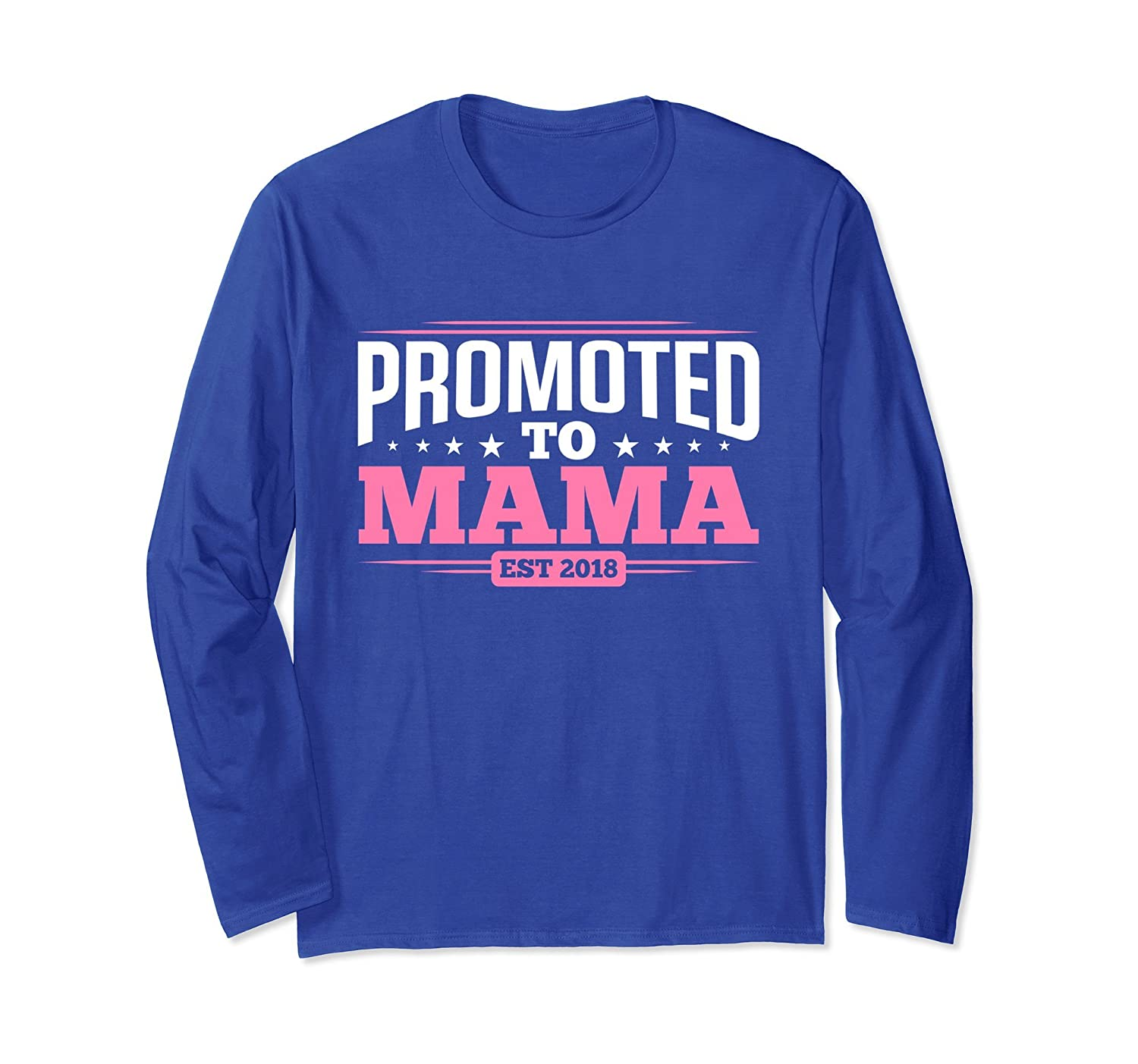 Promoted To Mama Est. 2018 Funny Mom Long Sleeves-alottee gift