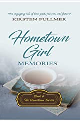Hometown Girl Memories (Hometown Series Book 6) Kindle Edition