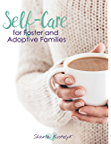 Self-Care for Foster and Adoptive Families