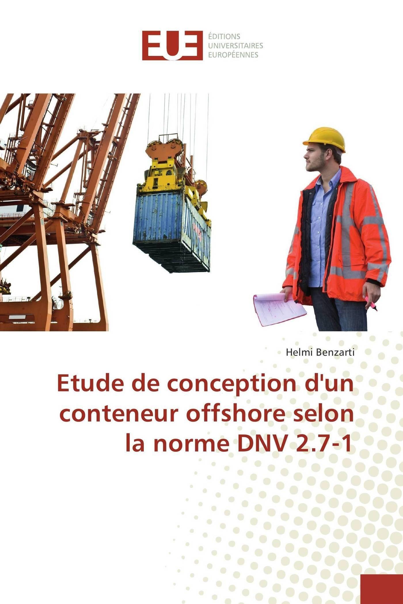 Etude de conception dun conteneur offshore selon la norme DNV 2.7-1 Broché – 6 novembre 2015 Helmi Benzarti Univ Européenne 3841677738 Essais littéraires