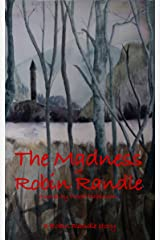 The Madness of Robin Randle: A Robin Randle Story (The Robin Randle Stories Book 1) Kindle Edition