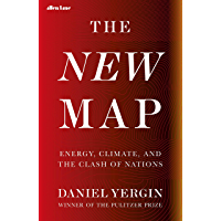 The New Map: Energy, Climate, and the Clash of Nations (English Edition)
