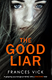 The Good Liar: A gripping psychological thriller with a shocking twist