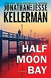 Half Moon Bay: A Novel (Clay Edison Book 3)