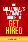 The Millennial's Ultimate Guide To Get Hired (How to get a new job, Hiring questions, Career books)