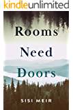 Rooms Need Doors: A Novel