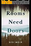 Rooms Need Doors: A Novel