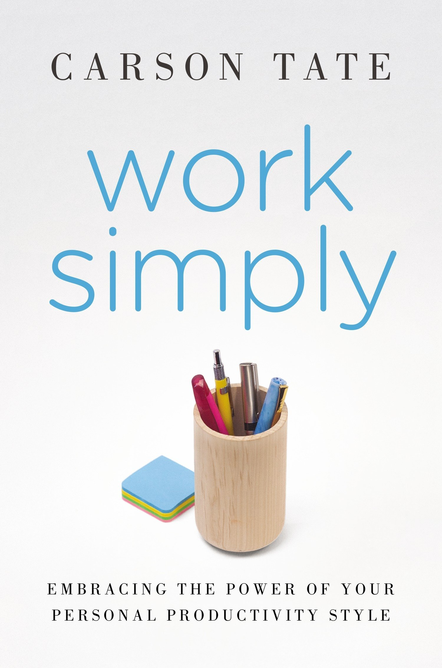 Work Simply: Embracing the Power of Your Personal Productivity Style: Amazon.es: Carson Tate: Libros en idiomas extranjeros