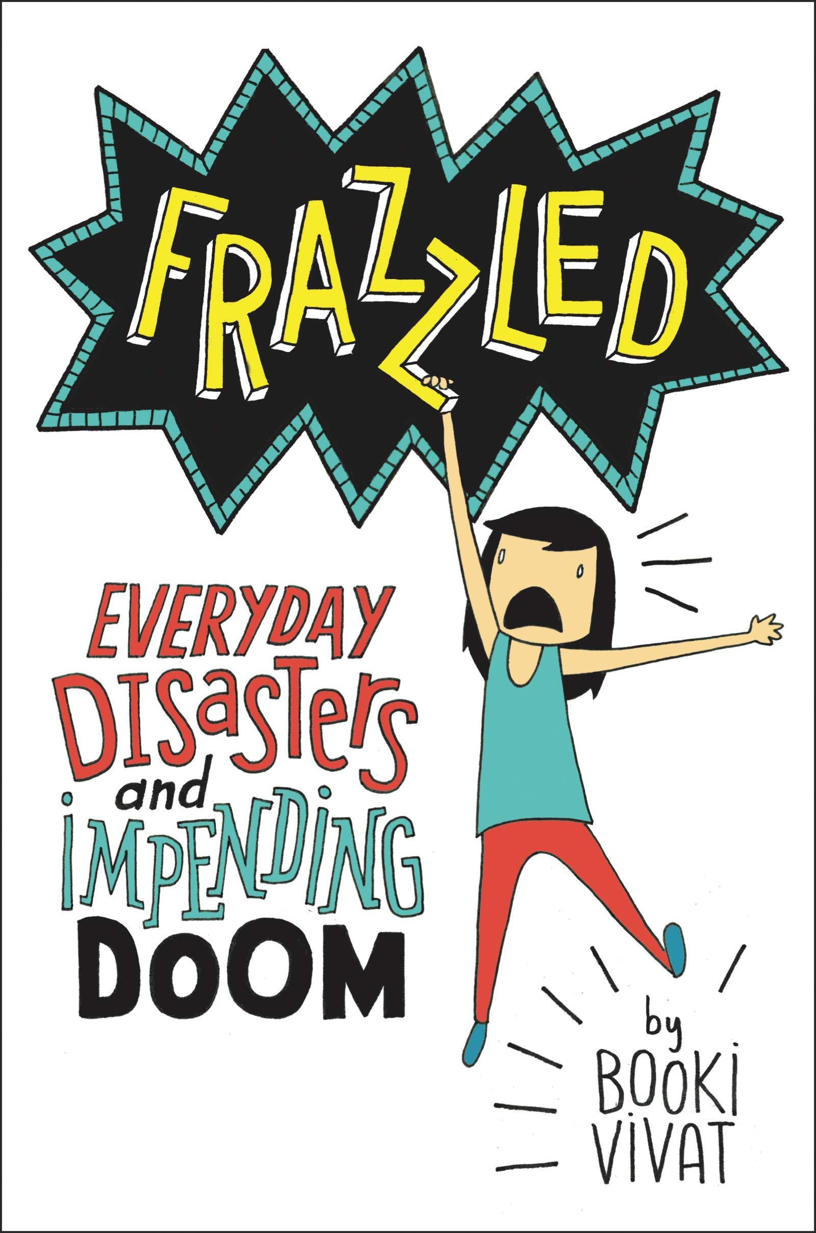 Image result for frazzled everyday disasters and impending doom