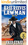 """Bass Reeves: Lawman: The Justice of the Lawman: A Western Adventure From The Author of """"The Last Gunfighter"""" (The Bass Reeves Western Crime and Punishment Trilogy Book 2)"""