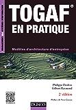 TOGAF en pratique - 2e éd. : Modèles d'architecture d'entreprise (Management des systèmes d'information)