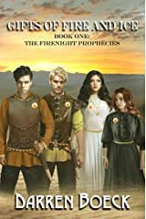 Gifts of Fire and Ice: Book One: The FireNight Prophecies Kindle Edition