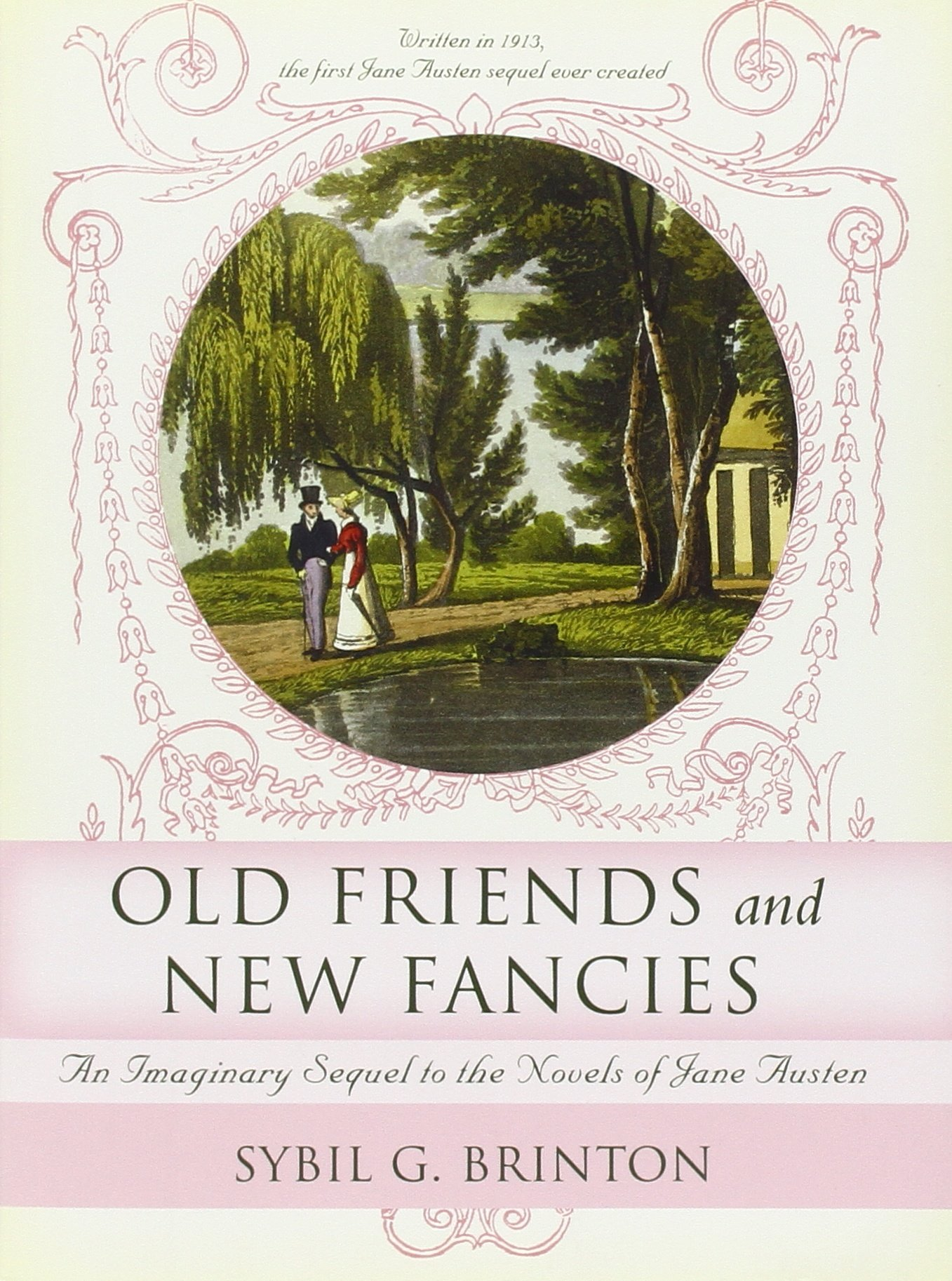 Read Online Old Friends and New Fancies: An Imaginary Sequel to the Novels of Jane Austen pdf