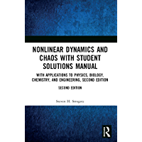 Nonlinear Dynamics and Chaos with Student Solutions Manual: With Applications to Physics, Biology, Chemistry, and Engineering, Second Edition (Studies in Nonlinearity)