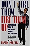 Don't Fire Them, Fire Them Up: A Maverick's Guide to Motivating Yourself and Your Team