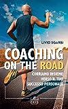 Coaching on the road. Corriamo insieme verso il tuo successo personale