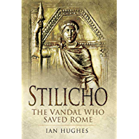 Stilicho: The Vandal Who Saved Rome