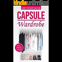CAPSULE WARDROBE: Kleiderschrank ausmisten, Kleidung bewusst kaufen und den eigenen Stil finden (German Edition)