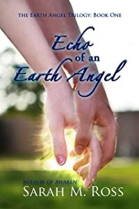Echo of an Earth Angel (The Earth Angel Trilogy: #1)